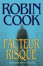 Facteur risque ebook by Robin Cook