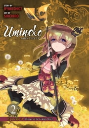Umineko WHEN THEY CRY Episode 4: Alliance of the Golden Witch, Vol. 2 ebook by Ryukishi07, Soichiro