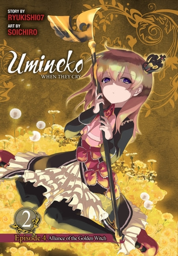 Umineko WHEN THEY CRY Episode 4: Alliance of the Golden Witch, Vol. 2 ebook by Ryukishi07,Soichiro