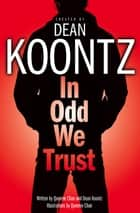 In Odd We Trust (Odd Thomas Graphic Novel) ebook by Dean Koontz, Queenie Chan