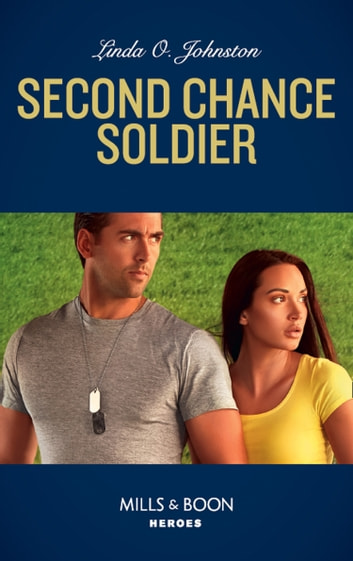 Second Chance Soldier (Mills & Boon Heroes) (K-9 Ranch Rescue, Book 1) 電子書 by Linda O. Johnston