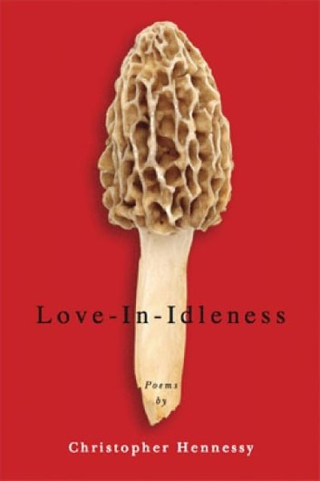 Love-In-Idleness ebook by Christopher Hennessy