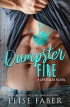 Dumpster Fire ebook by Elise Faber