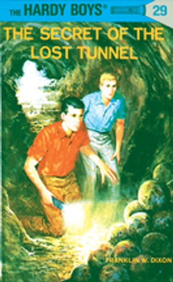 Hardy Boys 29: The Secret of the Lost Tunnel ebook by Franklin W. Dixon
