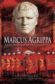 Marcus Agrippa - Right-hand Man of Caesar Augustus ebook by Lindsay Powell