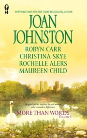 More Than Words, Volume 6 - Almost Lost\Sheltering Hearts\Safely Home\No Limits\The Princess Shoes ebook by Joan Johnston,Robyn Carr,Christina Skye,Rochelle Alers,Maureen Child