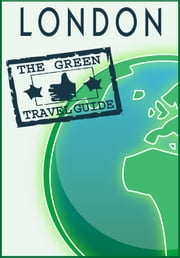 London: Go Green! ebook by Green Travel Guide