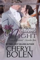 Oh What A (Wedding) Night ebook by Cheryl Bolen