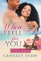 When I Fell for You ebook by Candace Shaw