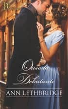 Ousada debutante ebook by Ann Lethbridge