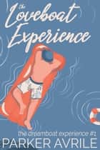 The Loveboat Experience ebook by