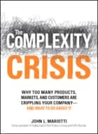 The Complexity Crisis ebook by John L Mariotti