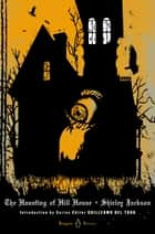 The Haunting of Hill House ebook by Shirley Jackson,Laura Miller,Guillermo Del Toro