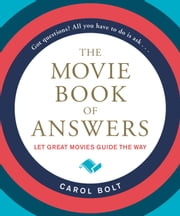 The Movie Book of Answers ebook by Carol Bolt
