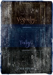 Yesterday, Today, Tomorrow ebook by Arno Le Roux
