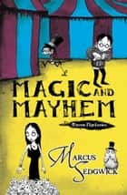 Magic and Mayhem - Book 5 ebook by Marcus Sedgwick, Pete Williamson
