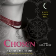 Chosen - A House of Night Novel audiobook by P. C. Cast, Kristin Cast