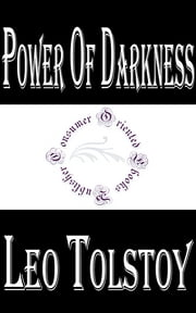 Power of Darkness ebook by Leo Tolstoy