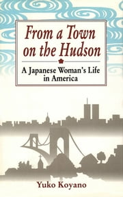 From a Town on the Hudson ebook by Yuko Koyano