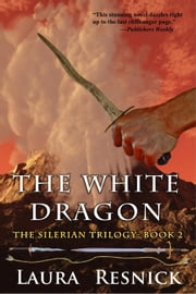 The White Dragon - The Silerian Trilogy, #2 ebook by Kobo.Web.Store.Products.Fields.ContributorFieldViewModel