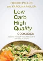 Low Carb High Quality Cookbook ebook by Fredrik Paulún,Karoliina Paulún