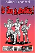 Le jour des zombies ebook by Mike Donati