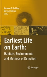 Earliest Life on Earth: Habitats, Environments and Methods of Detection ebook by Suzanne D. Golding,Miryam Glikson