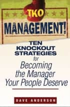 TKO Management! ebook by Dave Anderson