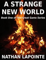 A Strange New World ebook by Nathan Lapointe
