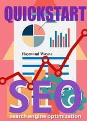 Quickstart SEO ebook by Raymond Wayne