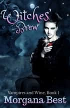 Witches' Brew ebook by Morgana Best