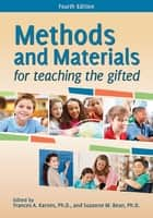 Methods and Materials for Teaching the Gifted ebook by Frances Karnes, Ph.D., Suzanne Bean,...
