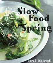 Slow Food: Spring ebook by Jared Ingersoll