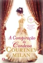 A Conspiração da Condessa ebook by Courtney Milan
