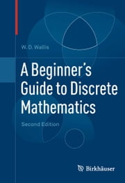 A Beginner's Guide to Discrete Mathematics ebook by W.D. Wallis