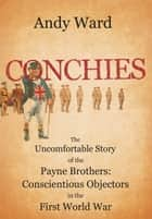 Conchies ebook by Andy Ward