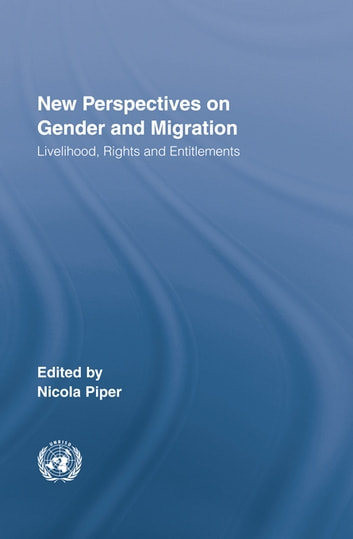 New Perspectives on Gender and Migration - Livelihood, Rights and Entitlements ebook by