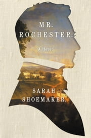 Mr. Rochester ebook by Sarah Shoemaker