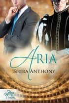 Aria ebook by Shira Anthony