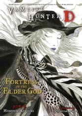 Vampire Hunter D Volume 18: Fortress of the Elder God ebook by Hideyuki Kikuchi