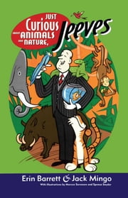 Just Curious About Animals and Nature, Jeeves ebook by Erin Barrett, Jack Mingo