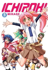 Ichiroh!, Vol. 5 ebook by Mikage