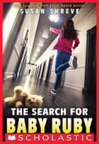 The Search for Baby Ruby ebook by Susan Shreve