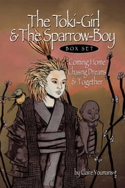 The Toki-Girl and the Sparrow-Boy, Box Set - Books 1-3 ebook by Claire Youmans
