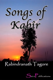 Songs of Kabir ebook by Rabindranath Tagore