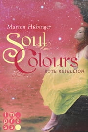 Soul Colours 2: Rote Rebellion ebook by Marion Hübinger