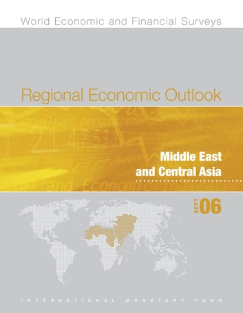 Regional Economic Outlook: Middle East and Central Asia (September 2006) ebook by International Monetary Fund. Middle East and Central Asia Dept.