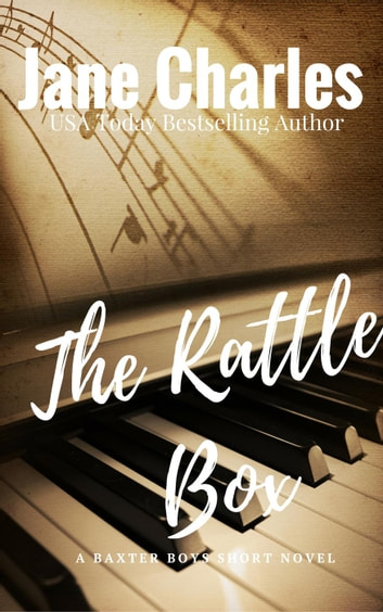 The Rattle Box - The Baxter Boys ~ Rattled, #8 ebook by Jane Charles
