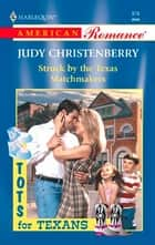 Struck by the Texas Matchmakers ebook by Judy Christenberry