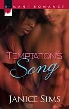 Temptation's Song (Mills & Boon Kimani) ebook by Janice Sims